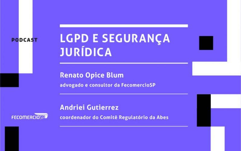 Pocast FecomercioSP com Renato Opice Blum